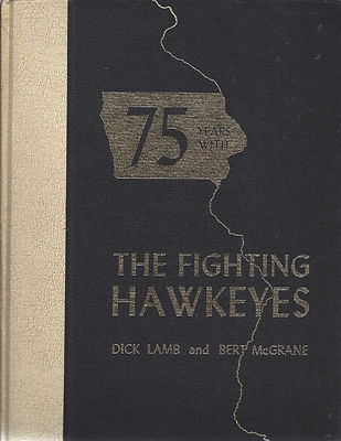 75 Years with the Fighting Hawkeyes Dick Lamb Bert McGrane Hawkeye Book Review